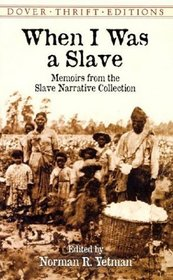 When I Was a Slave : Memoirs from the Slave Narrative Collection (Dover Thrift Editions)