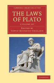 The Laws of Plato 2 Volume Set: Edited with an Introduction, Notes etc. (Cambridge Library Collection - Classics)