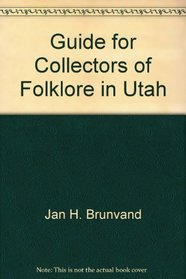 A guide for collectors of folklore in Utah (University of Utah publications in the American West, v. 7)
