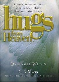 Hugs From Heaven: On Angel Wings
