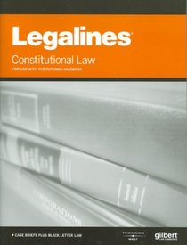 Legalines on Constitutional Law, 8th, Keyed to Rotunda