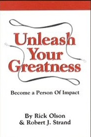 Unleash Your Greatness : Become a Person of Impact