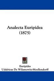 Analecta Euripidea (1875) (Latin Edition)