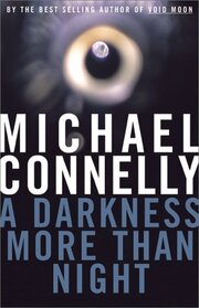 A Darkness More Than Night (Harry Bosch, Bk 7)