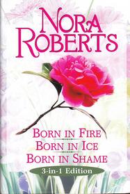 Born in Fire / Born in Ice / Born in Shame (Born In, Bks 1-3)