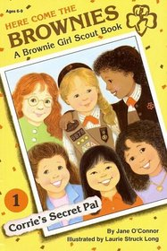 Corrie's Secret Pal (Here Come the Brownies : A Girl Scout Book, No 1)