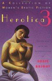 Herotica 3 : A Collection of Women's Erotic Fiction (Herotica)