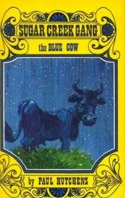The Blue Cow: The Sugar Creek Gang