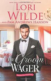 The Groom Wager (Wrong Way Weddings, Bk 1)