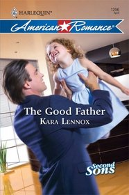 The Good Father (Harlequin American Romance #1256)