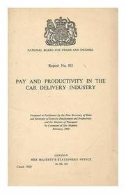 Pay and productivity in the car delivery industry (Cmnd. 3929)