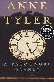 A Patchwork Planet : A Novel (Random House Large Print)