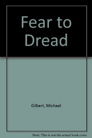 Fear to Dread