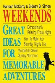 Weekends: Great Ideas for Memorable Adventures