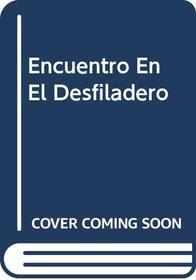 Encuentro En El Desfiladero (Spanish Edition)