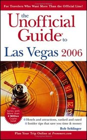 The Unofficial Guide �  to Las Vegas 2006 (Unofficial Guides)
