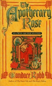 The Apothecary Rose (Owen Archer, Bk 1)