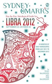Sydney Omarr's Day-by-Day Astrological Guide for the Year 2012: Libra (Sydney Omarr's Day By Day Astrological Guide for Libra)