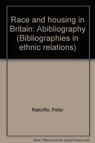 Race and housing in Britain: A bibliography (Bibliographies in ethnic relations)