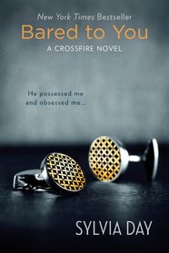 Bared to You (Crossfire, Bk 1)