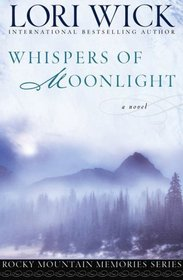 Whispers of Moonlight (Rocky Mountain Memories, Bk 2)