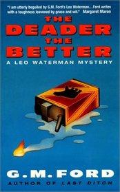 The Deader the Better  (Leo Waterman, Bk 6)