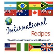 International Recipes: http://internationalchristianfictionwriters.blogspot.com