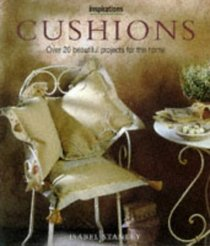 Cushions: Over 20 Beautiful Projects for the Home (The Inspirations Series)