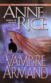The Vampire Armand (Vampire Chronicles, Bk 6)