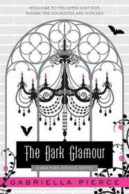 The Dark Glamour (666 Park Avenue, Bk 2)