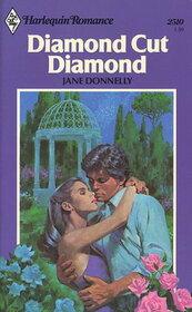 Diamond Cut Diamond (Harlequin Romance, No 2510)