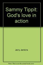 Sammy Tippit: God's Love in Action