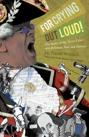 For Crying Out Loud!: the Story of the