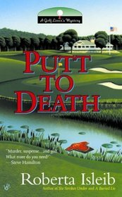 Putt to Death (Golf Lover's Mystery, Bk 3)