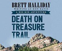 Death on Treasure Trail (Rio Kid Adventures)
