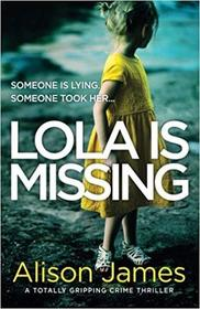 Lola Is Missing: A totally gripping crime thriller (Detective Rachel Prince) (Volume 1)