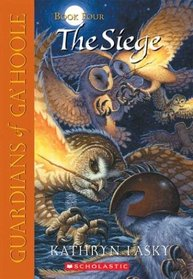 The Siege (Guardians of Ga'hoole, Bk 4)