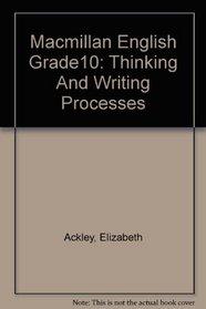 Macmillan English Grade10: Thinking And Writing Processes