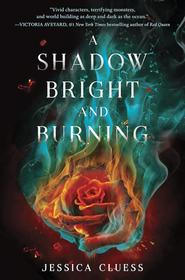 A Shadow Bright and Burning (Kingdom on Fire, Bk 1)