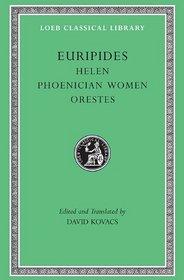 Euripides, Volume V. Helen. Phoenician Women. Orestes (Loeb Classical Library No. 11)