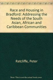 Race and Housing in Bradford: Addressing the Needs of the South Asian, African and Caribbean Communities