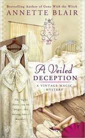A Veiled Deception (Vintage Magic, Bk 1)
