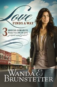 Love Finds a Way: 3 Contemporary Romances Celebrate Sweet Love