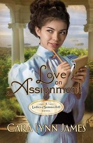 Love on Assignment (Ladies of Summerhill, Bk 2)