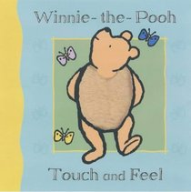 Winnie-the-Pooh: Touch and Feel Book: Touch and Feel (Young Pooh)