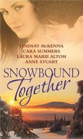 Snowbound Together: Stranded with the Sexy Healer / Trapped in His Arms / Snowbound with Her Ex / Captive with the Bad Boy