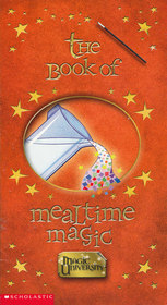 The Book of Mealtime Magic (Magic University)