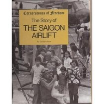 The Story of the Saigon Airlift (Cornerstones of Freedom)