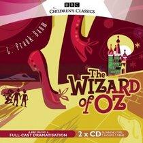 The Wizard of Oz: A BBC Radio Full-Cast Dramatization (BBC Children's Classics)