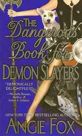 The Dangerous Book for Demon Slayers (Accidental Demon Slayer, Bk 2)